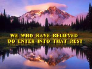 we-who-believe-have-entered-into-gods-rest
